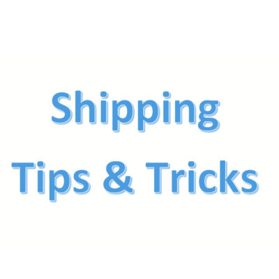 Shipping Tips & Tricks